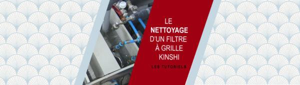 Le nettoyage d'un filtre à grille KINSHI