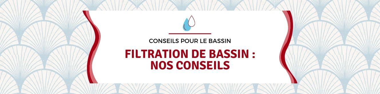 Conseils pour Filtration de bassin